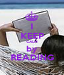 I KEEP CALM by READING - Personalised Poster A1 size