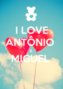 I LOVE ANTÔNIO  E MIGUEL   - Personalised Poster A1 size