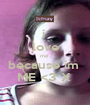 i  love me  because im  ME <3 X  - Personalised Poster A1 size