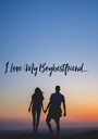 I Love My Boybestfriend...  - Personalised Poster A1 size
