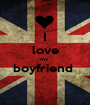I love my  boyfriend   - Personalised Poster A1 size