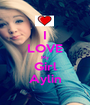 I LOVE My Girl Aylin - Personalised Poster A1 size