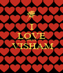 I LOVE ONLY  VISHAM  - Personalised Poster A1 size