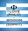 I LOVE  (PHILO) Φ WISDOM (SOPHY) - Personalised Poster A1 size