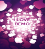 I LOVE  REMO    - Personalised Poster A1 size