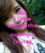 i love samantha  ocampo (cute) - Personalised Poster A1 size