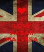I LOVE SUTAN AKBAR MALVESA - Personalised Poster A1 size