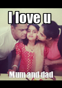 I love u  Mum and dad - Personalised Poster A1 size