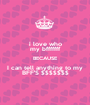 i love who my bfffffff BECAUSE I can tell anything to my BFF'S $$$$$$$ - Personalised Poster A1 size
