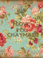 I LOVE YOU  CHAYMATI  - Personalised Poster A1 size