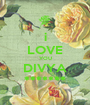 i LOVE YOU DIVYA ******* - Personalised Poster A1 size