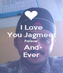 I Love You Jagmeet Forever And Ever - Personalised Poster A1 size