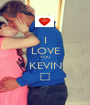 I LOVE YOU KEVIN ♥ - Personalised Poster A1 size