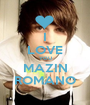 I LOVE YOU MAZIN ROMANO - Personalised Poster A1 size