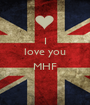 I love you  MHF  - Personalised Poster A1 size