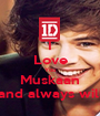 I Love You Muskaan and always will - Personalised Poster A1 size