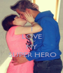 I LOVE YOU MY  SUPER HERO - Personalised Poster A1 size