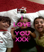 I LOVE  YOU XXX - Personalised Poster A1 size