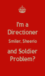 I'm a Directioner Smiler, Sheerio and Soldier Problem? - Personalised Poster A1 size