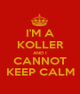 I'M A KOLLER AND I CANNOT KEEP CALM - Personalised Poster A1 size