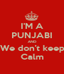 I'M A PUNJABI AND We don't keep Calm - Personalised Poster A1 size