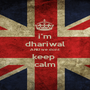 i'm dhariwal AND we dont keep  calm - Personalised Poster A1 size