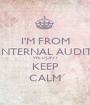 I'M FROM INTERNAL AUDIT WE DON'T KEEP CALM - Personalised Poster A1 size