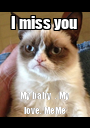 I miss you  My baby  . My love. MeMe - Personalised Poster A1 size