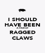 I SHOULD HAVE BEEN A PAIR OF RAGGED CLAWS - Personalised Poster A1 size