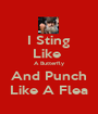 I Sting Like  A Butterfly And Punch Like A Flea - Personalised Poster A1 size