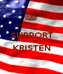 I SUPPORT YOU KRISTEN  - Personalised Poster A1 size