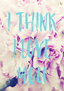 I THINK I LOVE YOU - Personalised Poster A1 size