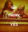 I THINK  ... YES - Personalised Poster A1 size