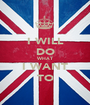 I WILL DO WHAT I WANT TO - Personalised Poster A1 size