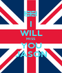 I WILL MISS YOU JASON - Personalised Poster A1 size