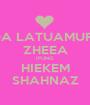 IDA LATUAMURY ZHEEA IFUNG HIEKEM SHAHNAZ - Personalised Poster A1 size