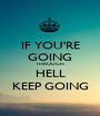 IF YOU'RE GOING THROUGH HELL KEEP GOING - Personalised Poster A1 size