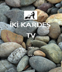 İKİ KARDEŞ  TV ... ... ... - Personalised Poster A1 size