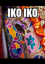 IKO IKO  - Personalised Poster A1 size
