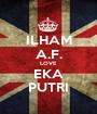ILHAM A.F. LOVE EKA PUTRI - Personalised Poster A1 size