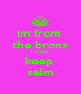 im from  the bronx I CANT keep  calm - Personalised Poster A1 size