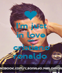 I'm just in love with cristiano ronaldo  - Personalised Poster A1 size