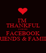 I'M  THANKFUL FOR MY FACEBOOK FRIENDS & FAMILY - Personalised Poster A1 size