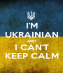 I'M UKRAINIAN AND I CAN'T KEEP CALM - Personalised Poster A1 size