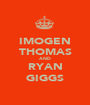 IMOGEN THOMAS AND RYAN GIGGS - Personalised Poster A1 size