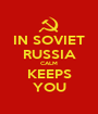IN SOVIET RUSSIA CALM KEEPS YOU - Personalised Poster A1 size
