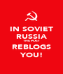 IN SOVIET RUSSIA THE POST REBLOGS YOU! - Personalised Poster A1 size