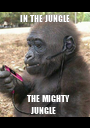 IN THE JUNGLE         THE MIGHTY JUNGLE   - Personalised Poster A1 size