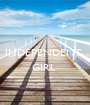 INDEPENDENT   GIRL   - Personalised Poster A1 size