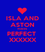 ISLA AND ASTON MAKES PERFECT  XXXXXX - Personalised Poster A1 size